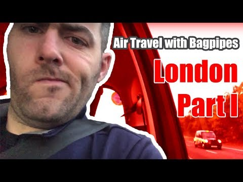 How to Travel to the UK with your Bagpipes – VLOG 2.010