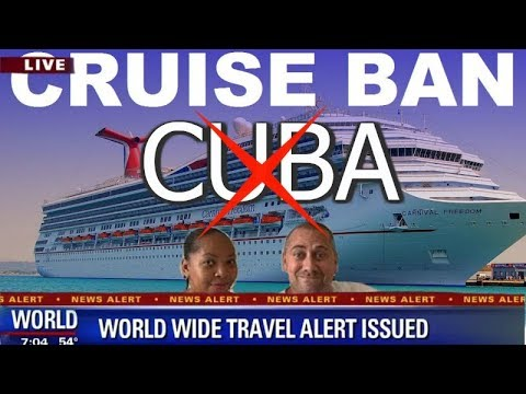 CRUISES TO CUBA ARE BANNED! Breaking News!