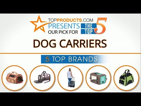 Best Dog Carrier Reviews 2017 – How to Choose the Best Dog Carrier
