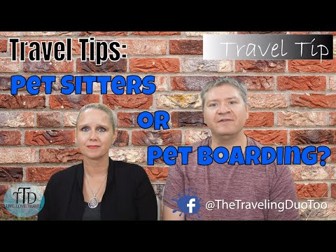 Pet boarding or Pet sitting while you travel | Travel Tips |The Traveling Duo