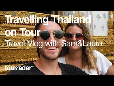 Travelling Thailand on Tour: Travel Vlog with Sam & Laura