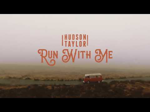 Hudson Taylor – Run With Me (Official Video)