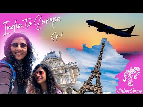 PARIS in low budget   India To Europe – Ep. 1   Bookings, Flights, Food, Sightseeing and QUICK tips