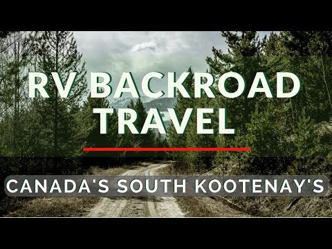 Canadian Backroad travels in your RV – South Kootenay's