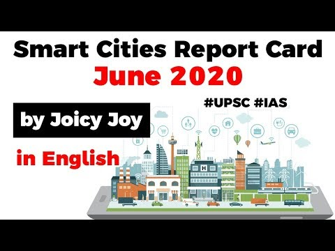 Smart Cities in India – Government to release report card on Smart Cities in June 2020 #UPSC2020
