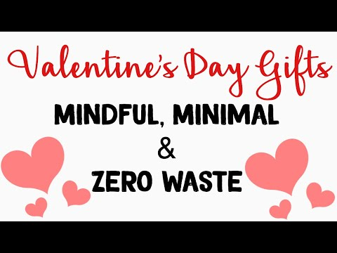 Valentine's Day Gift Ideas || Mindful, Minimal, Zero Waste