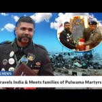 Man Travels India & Meets families of Pulwama Martyrs